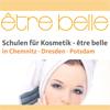 Schule für Kosmetik - être belle Chemnitz